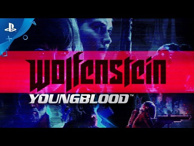 Wolfenstein: Youngblood | Official Story Trailer | PS4