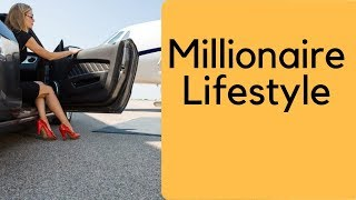 millionaire lifestyle be inspired