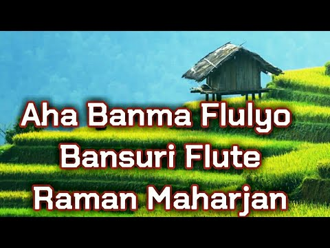 Banma Fulyo Fulai Ful/Romantic/Nepali Flute by Raman Maharjan