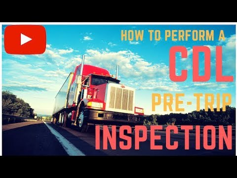 How To Perform A Class A Cdl Pre Trip Inspection 2018