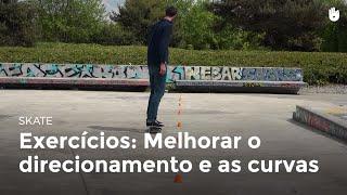 Exercícios: melhorar o direcionamento e as curvas | Skate