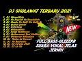 DJ Sholawat Full Bass  Suara Jernih Trending Terbaru 2021
