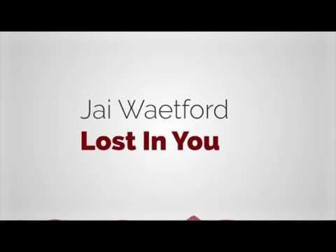 Jai Waetford  Lost In You Lyrics