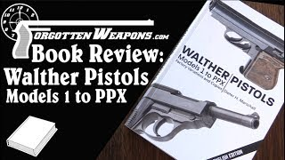 Book Review: Walther Pistols - Models 1 to PPX