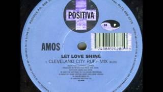 Amos - Let Love Shine (Cleveland City Ruff Mix)