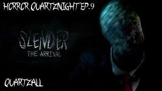 Horror Quartznight Ep.9 : Slender the Arrival - Quartzall.