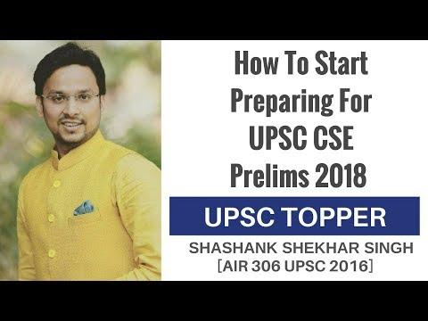 [AIR 306 UPSC 2016] How To Start Preparing For UPSC-CSE Prelims 2018 By Shashank Shekhar Singh