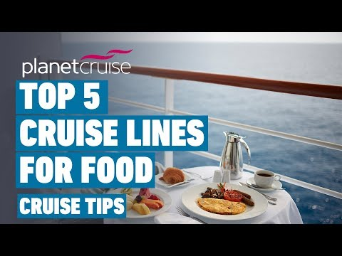 Top 5 Cruise Lines For Food | Cruise Tips