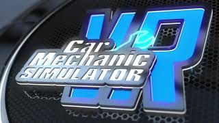 Car Mechanic Simulator VR - Trailer