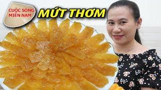 Làm Mứt Thơm dẻo - Nam Việt 467