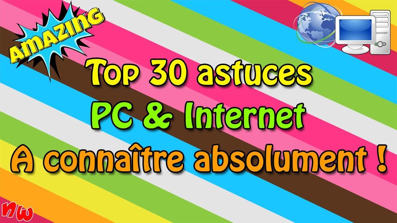 [Astuce] Top 30 astuces à connaître absolument ! | PC & Internet
