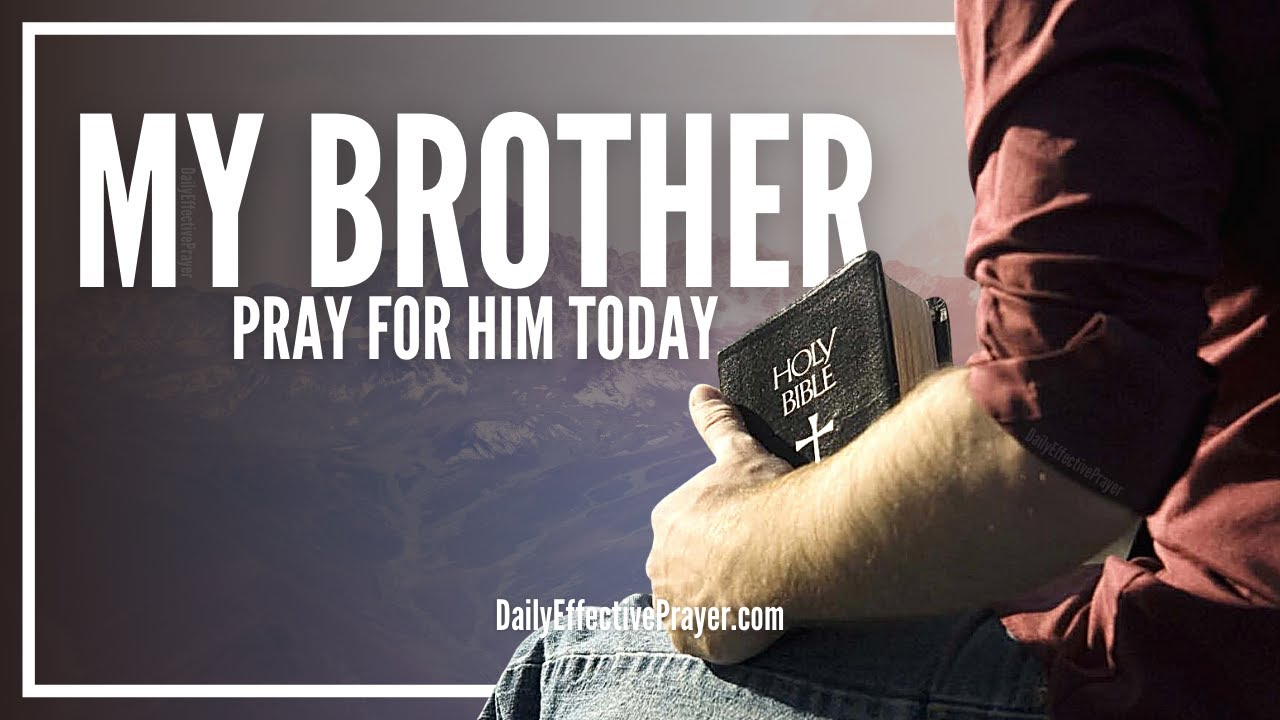 Prayer For My Brother   Pray For Your Brother Right Now