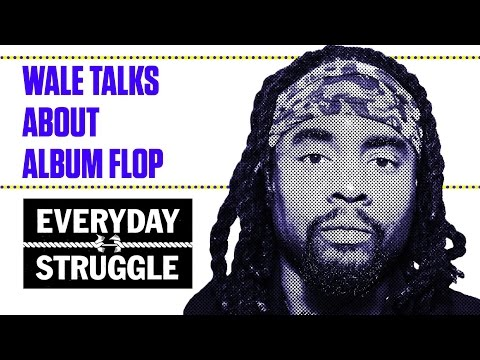 Wale Breaks Down His Album Sales and Defines a Flop in Rap | Everyday Struggle