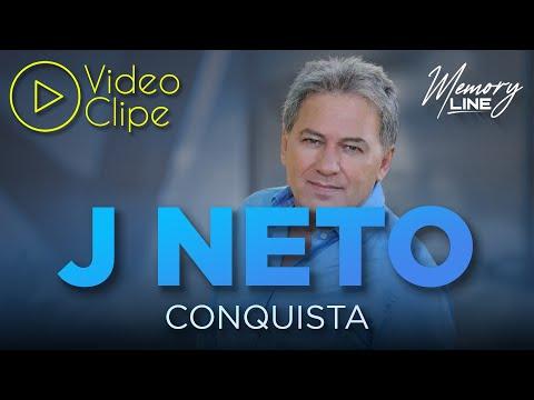 J Neto  - Conquista