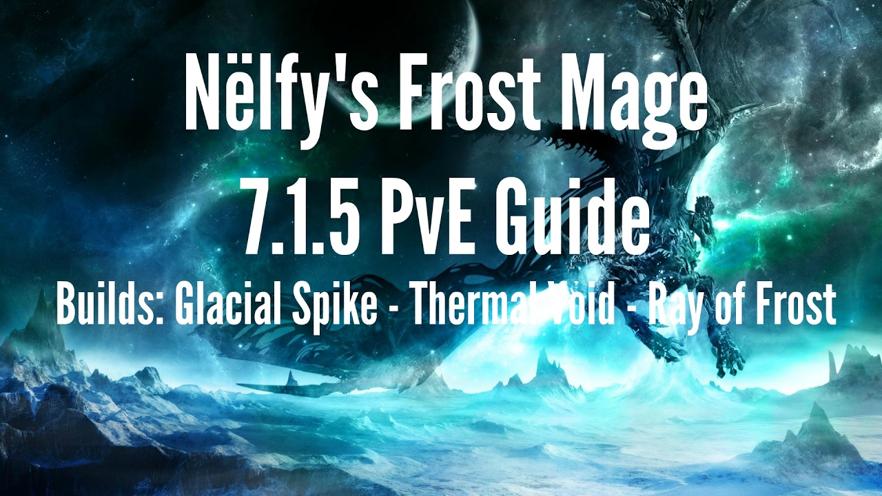 Frost Mage 7 1 5 PvE Guide - GS / TV / RoF