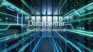 Data Center Sustainability Metrics