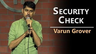 Security Check - Standup Comedy by Varun Grover #Security #Whatsapp #VarunGrover
