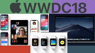 Apple WWDC 2018 Keynote Highlights   ISO 12 ,watchOS 5 And macOS Mojave  