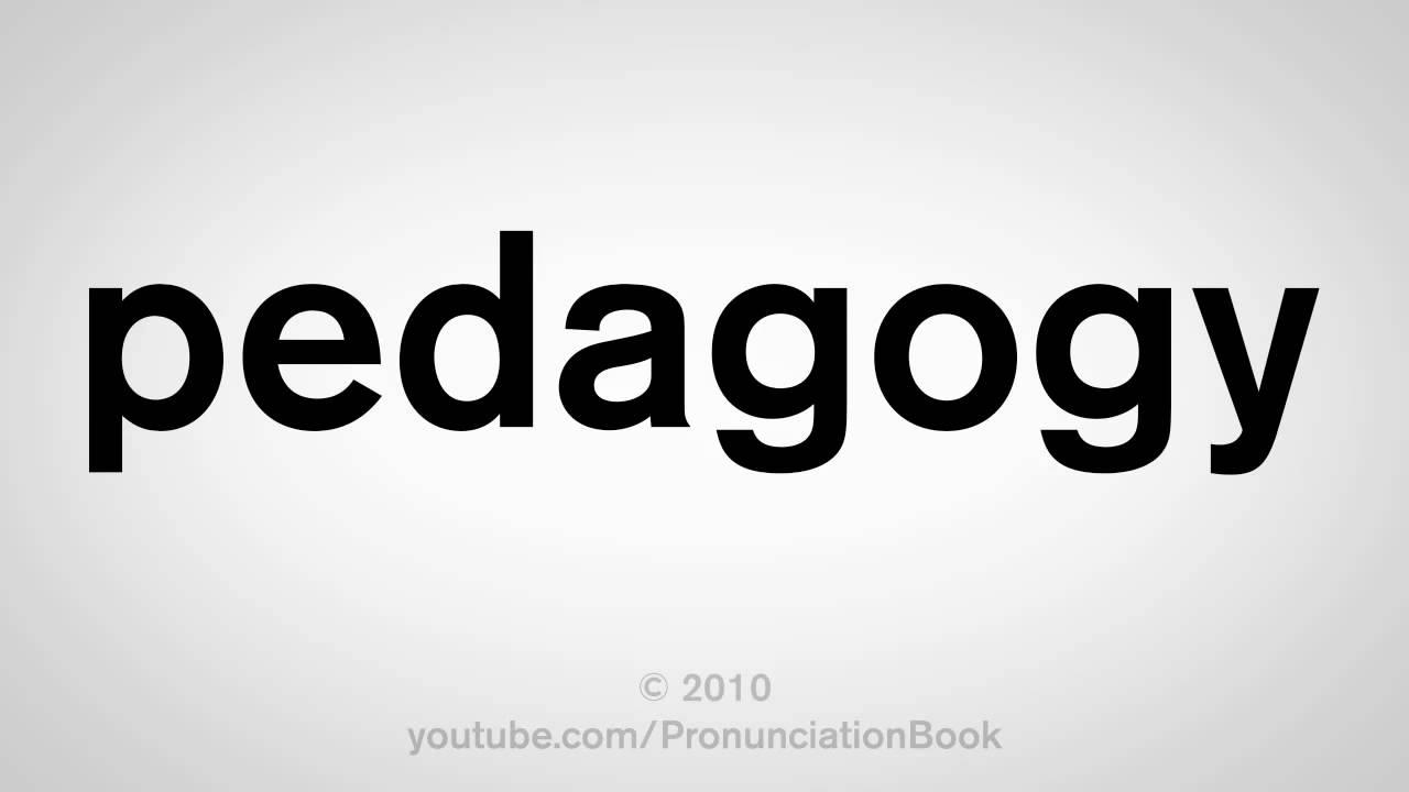 How To Pronounce Pedagogy