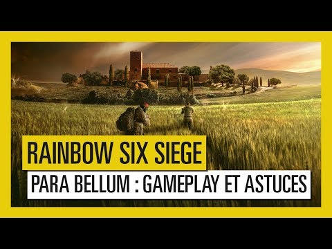 Rainbow Six Siege – Para Bellum : Gameplay et astuces [OFFICIEL] VF HD
