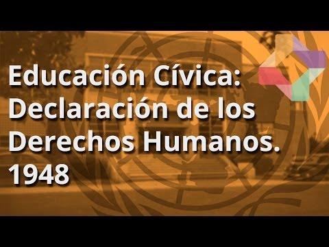 Declaración de los Derechos Humanos. 1948 - Educación Cívica - Educatina