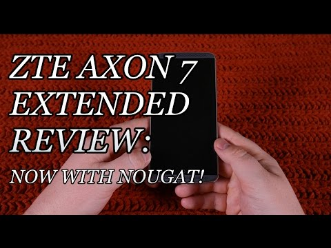 ZTE Axon 7 Review (Extended, In-Depth): Now With Nougat!