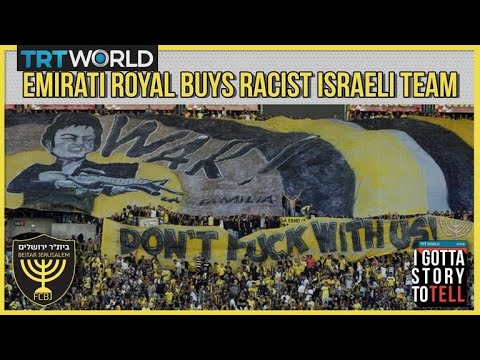 """Emirati royal buys """"the most racist football team in Israel"""" 