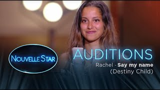 """Rachel : """"Say my name"""" - Auditions - Nouvelle Star 2017"""