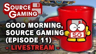 Good Morning, Source Gaming! (Episode 11 - The Smash Bros One) -Livestream-