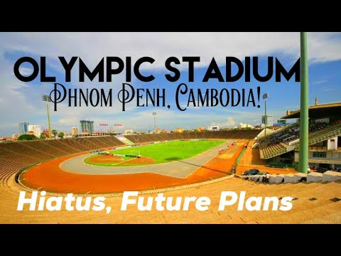 Olympic Stadium Phnom Penh! Future Plans for EXPAT UNCHAINED!!