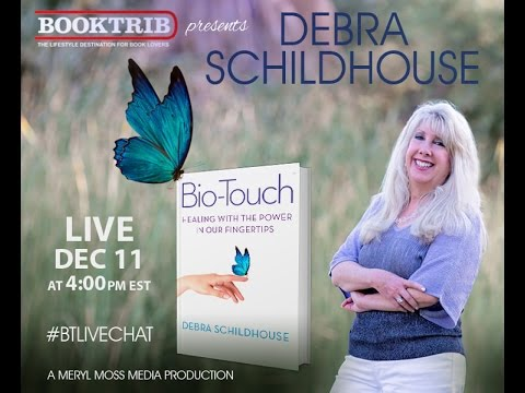 Interview with Debra Schildhouse, author of Bio-Touch: Healing with the Power in Our Fingertips