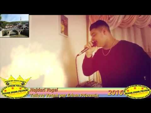 """Hajdari Vogel-Tallava vetem per Erhan Prizrenin 2016 (Official Video) """"By Design Erhan Prizreni"""""""