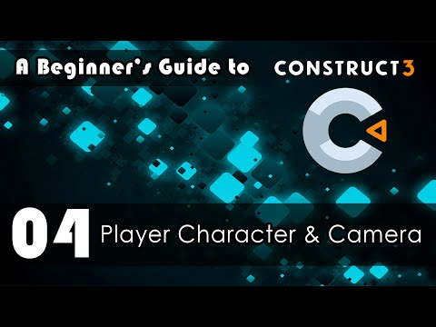 A Beginner's Guide to Construct 3: 04 Player Character & Camera