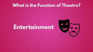 What is the Function of Theatre?
