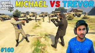 GTA 5 : MICHAEL VS TREVOR   GTA5 GAMEPLAY #160