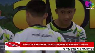 Thai soccer team rescued from cave speaks to media for first time