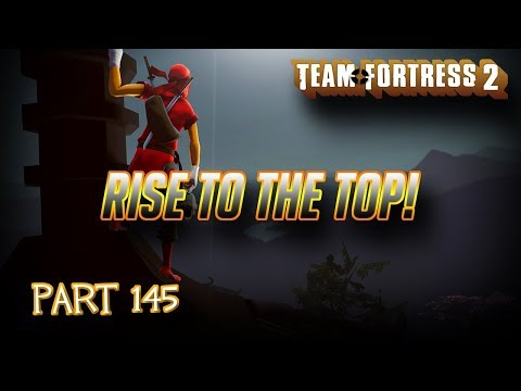 team-fortress-2:-rise-to-the-top!-let's-play-/-playthrough-part-145