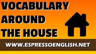 English Vocabulary - Lesson 1 - Around the House