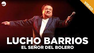 Lucho Barrios - El Señor del Bolero