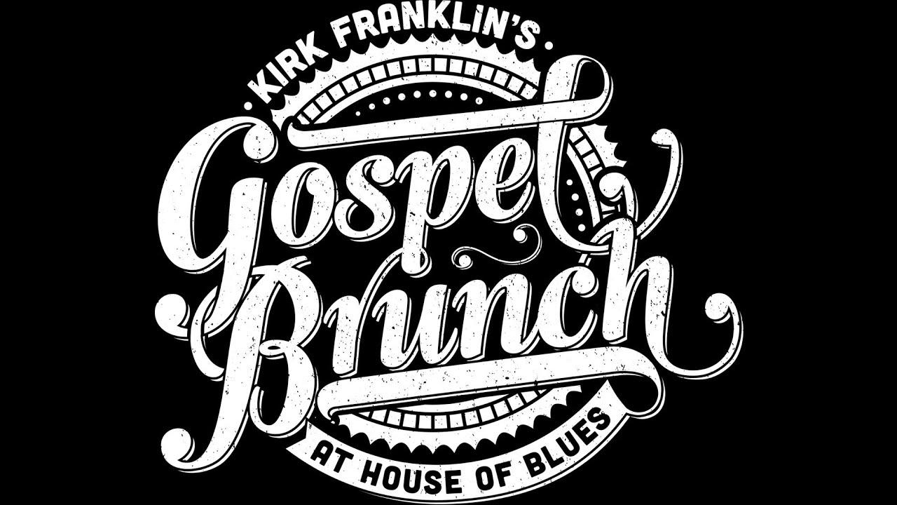 House of blues sneak peek kirk franklins gospel brunch at house house of blues sneak peek kirk franklins gospel brunch at house of blues house of blues malvernweather Gallery