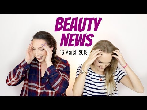 BEAUTY NEWS - 16 March 2018 | New products & Updates