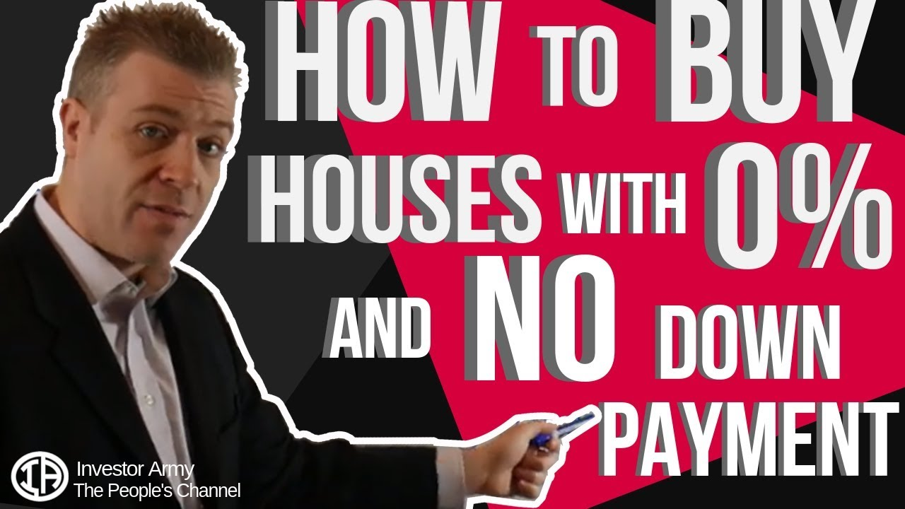 How to Buy Houses with 0% and No Down Payment