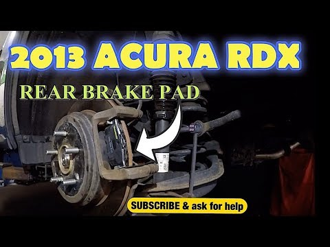 How to replace rear Brake pads on 2013 Acura RDX