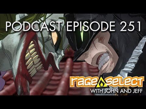 The Rage Select Podcast: Episode 251 with John and Jeff!