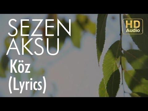 Sezen Aksu - Köz (Lyrics I Şarkı Sözleri)