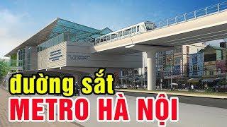Cận cảnh tuyến metro Nhổn - Ga Hà Nội