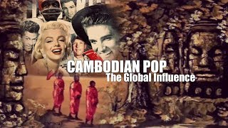 GlOBAL INFLUENCE AND CAMBODIAN pop MUSIC