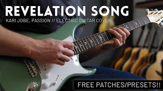 Revelation Song - Kari Jobe, Passion - Electric guitar cover // FREE PATCHES (Helix, FM3, Axe-FX) видео