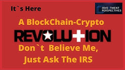 Ripple/XRP-A BlockChain Revolution Is Upon Us,Don`t Believe Me Ask The IRS!!