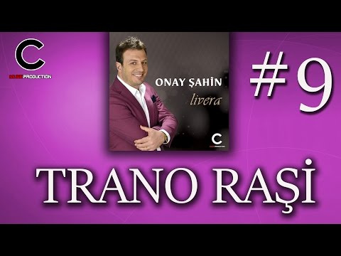 Onay Şahin - Trano Raşi (2017)